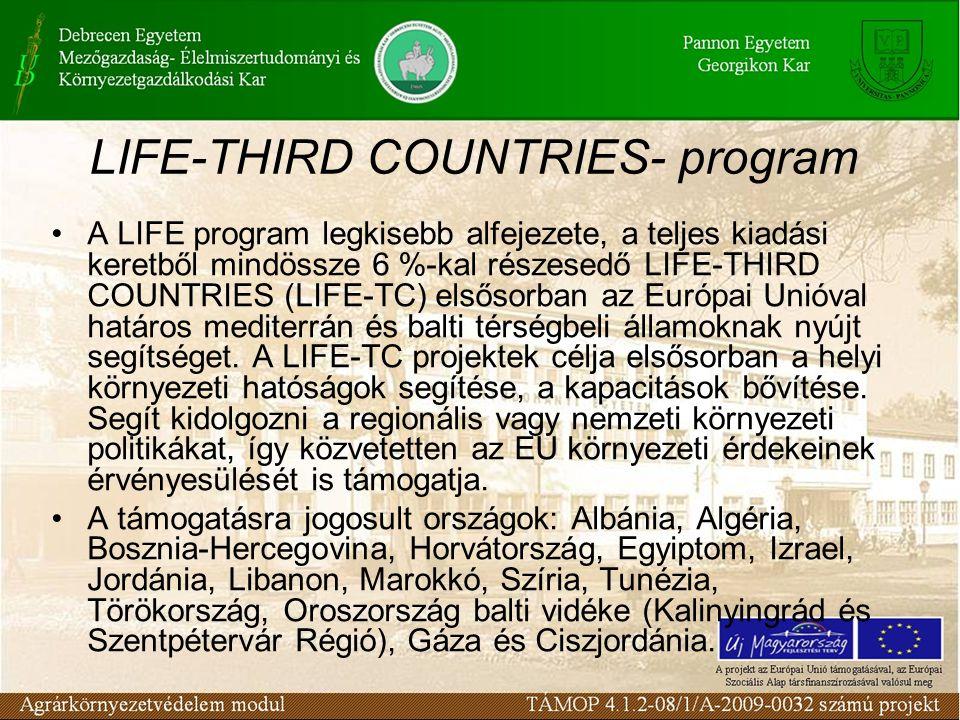 LIFE-THIRD COUNTRIES- program A LIFE program legkisebb alfejezete, a teljes kiadási keretből mindössze 6 %-kal részesedő LIFE-THIRD COUNTRIES (LIFE-TC) elsősorban az Európai Unióval határos mediterrán és balti térségbeli államoknak nyújt segítséget.