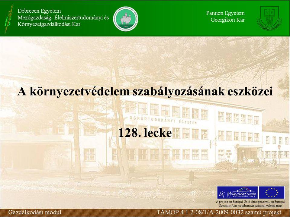 A környezetvédelem szabályozásának eszközei 128. lecke