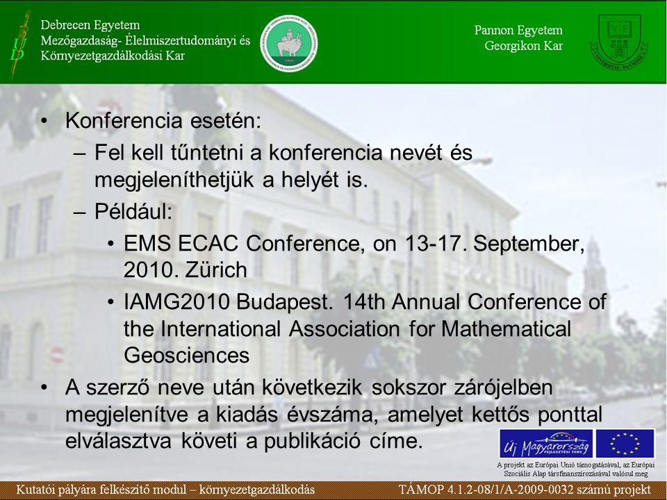 Konferencia esetén: –Fel kell tűntetni a konferencia nevét és megjeleníthetjük a helyét is.