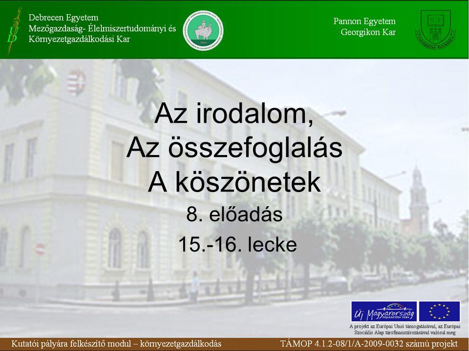 Az irodalom, Az összefoglalás A köszönetek 8. előadás 15.-16. lecke