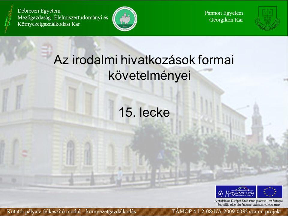 Az irodalmi hivatkozások formai követelményei 15. lecke