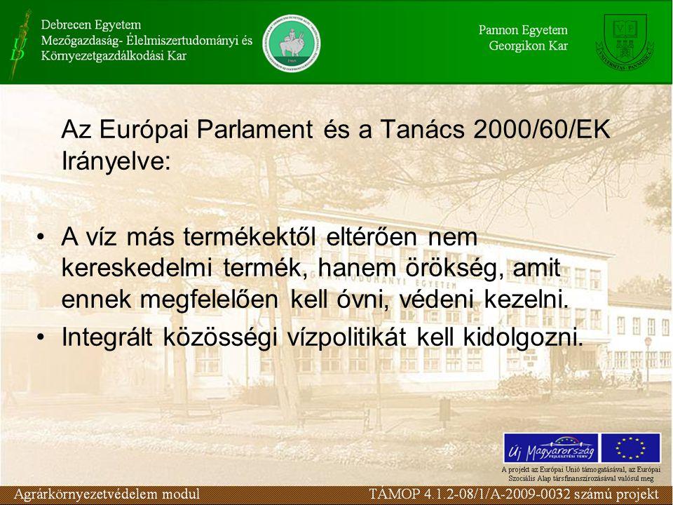 Az Európai Parlament és a Tanács 2000/60/EK Irányelve: A víz más termékektől eltérően nem kereskedelmi termék, hanem örökség, amit ennek megfelelően k