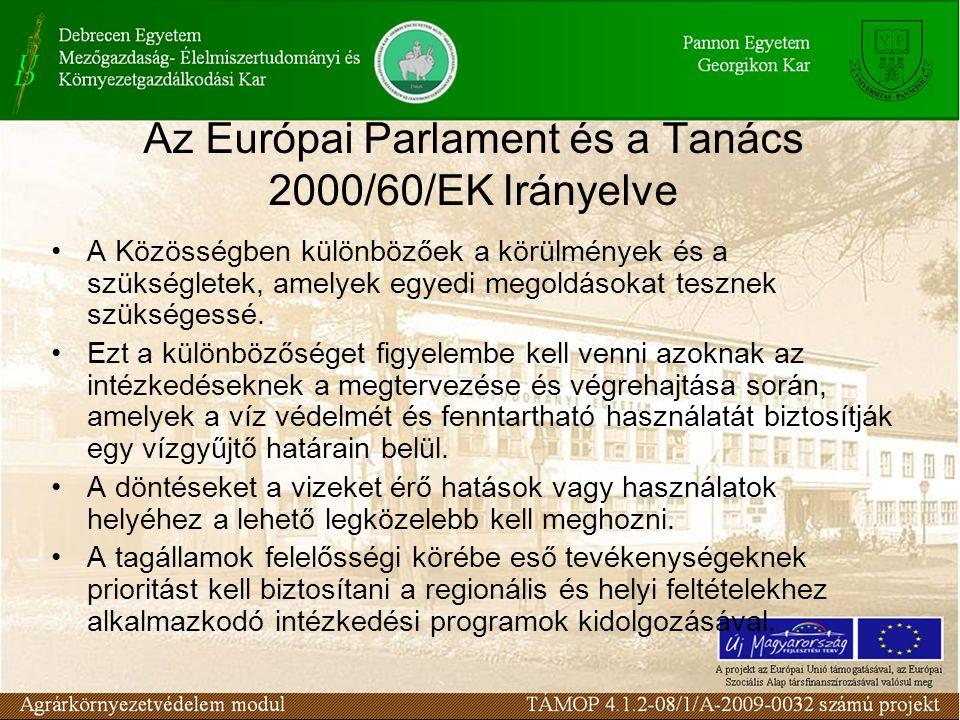 Az Európai Parlament és a Tanács 2000/60/EK Irányelve A Közösségben különbözőek a körülmények és a szükségletek, amelyek egyedi megoldásokat tesznek s