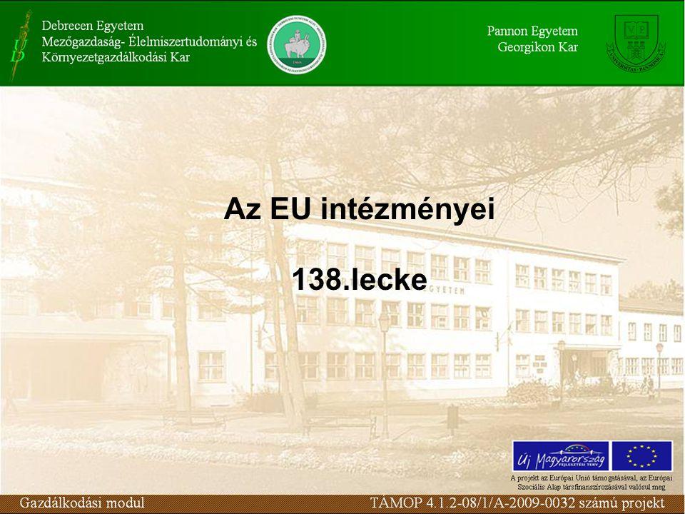 Európai Bíróság Döntő szerepe van a közösségi jog megalkotásában és továbbfejlesztésében.