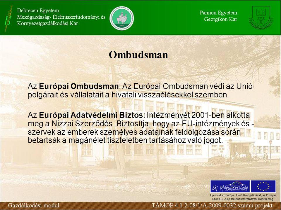 Ombudsman Az Európai Ombudsman: Az Európai Ombudsman védi az Unió polgárait és vállalatait a hivatali visszaélésekkel szemben.