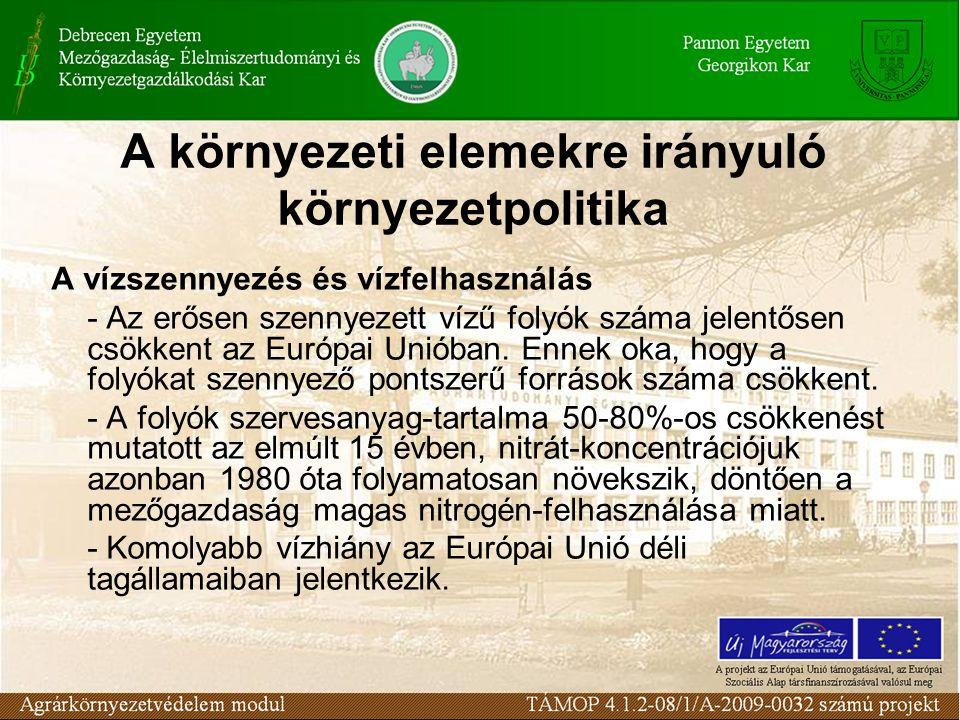 A környezeti elemekre irányuló környezetpolitika A tengerek és a tengerpartok védelme - A tengerpartok 85%-a közepesen és erősen veszélyeztetett a környezetterhelés szempontjából az Európai Unióban.