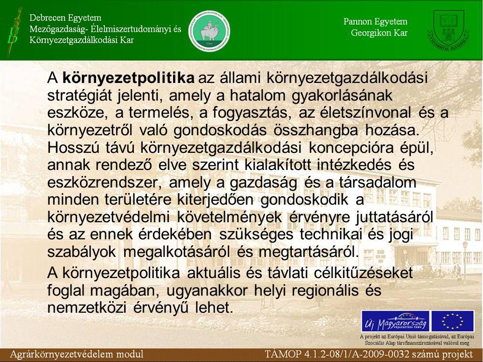 Az Európai Közösség 1972 és 1992 között több, mint 200, napjainkig további mintegy 100 környezetvédelmi jogszabályt alkotott.