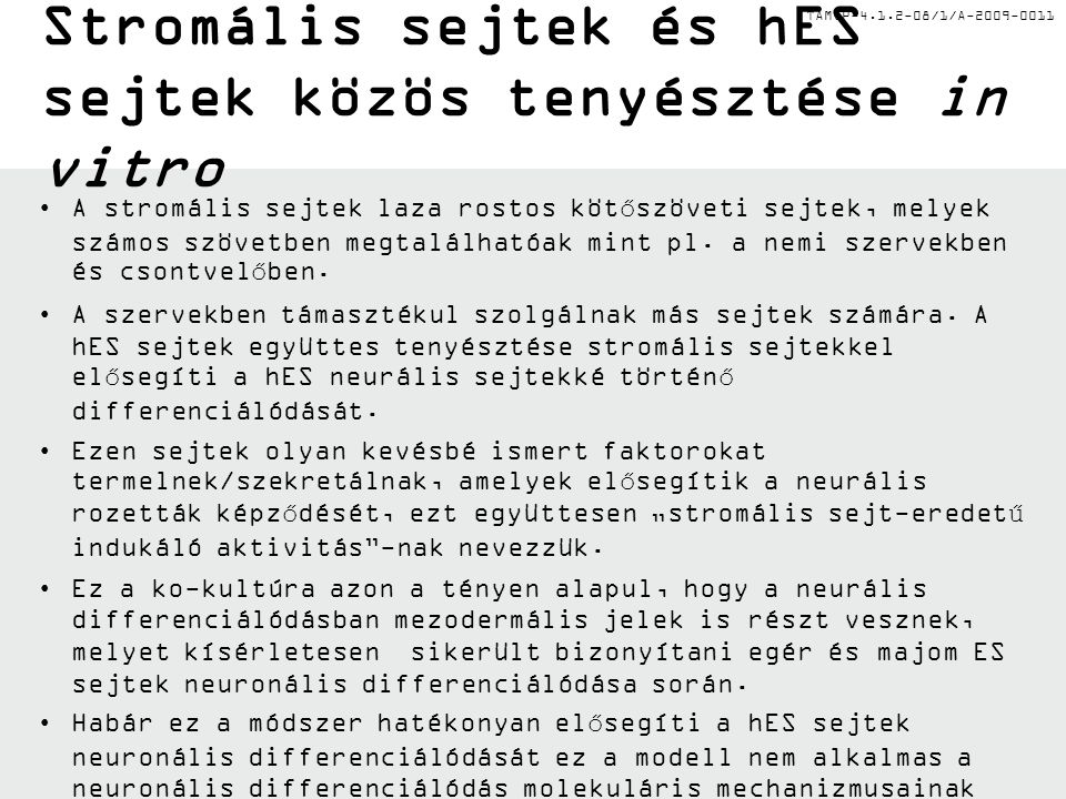 TÁMOP-4.1.2-08/1/A-2009-0011 I.Müller glia általi retina regeneráció I.