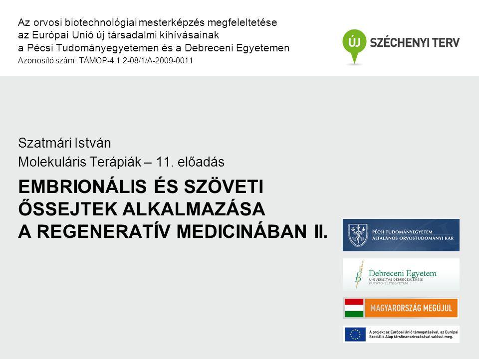 EMBRIONÁLIS ÉS SZÖVETI ŐSSEJTEK ALKALMAZÁSA A REGENERATÍV MEDICINÁBAN II. Az orvosi biotechnológiai mesterképzés megfeleltetése az Európai Unió új tár