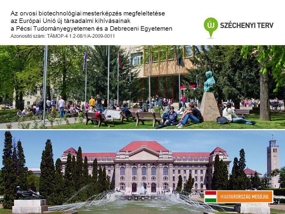 FEHÉRJÉK PÓTLÁSÁN ALAPULÓ TERÁPIÁK Az orvosi biotechnológiai mesterképzés megfeleltetése az Európai Unió új társadalmi kihívásainak a Pécsi Tudományegyetemen és a Debreceni Egyetemen Azonosító szám: TÁMOP-4.1.2-08/1/A-2009-0011 Tőzsér József Molekuláris Terápiák – 5-6.