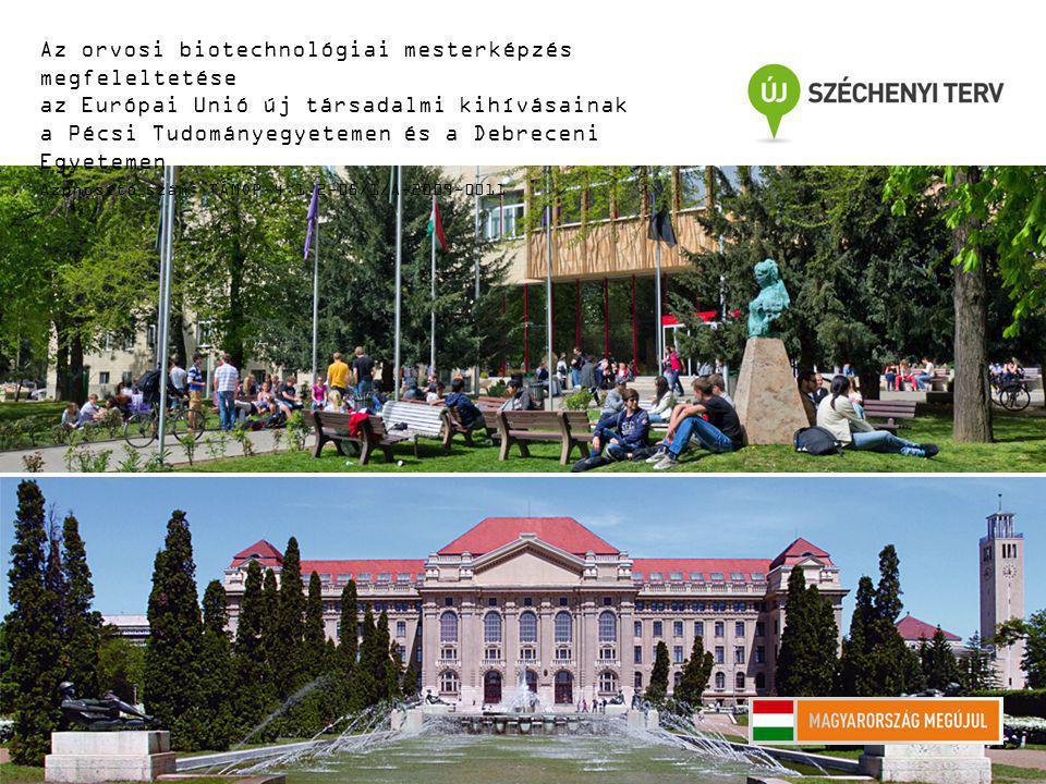 SZÍV-ÉRRENDSZERI REGENERÁCIÓ Az orvosi biotechnológiai mesterképzés megfeleltetése az Európai Unió új társadalmi kihívásainak a Pécsi Tudományegyetemen és a Debreceni Egyetemen Azonosító szám: TÁMOP-4.1.2-08/1/A-2009-0011 Dr.
