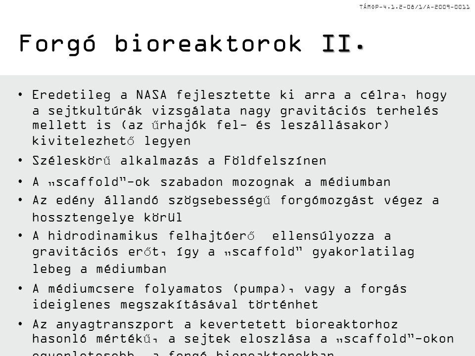 TÁMOP-4.1.2-08/1/A-2009-0011 I. Forgó bioreaktorok I. Fc Fd Fg