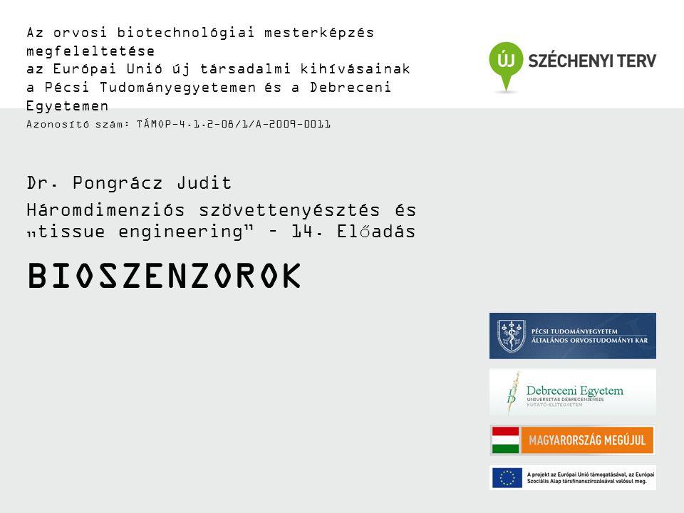 BIOSZENZOROK Az orvosi biotechnológiai mesterképzés megfeleltetése az Európai Unió új társadalmi kihívásainak a Pécsi Tudományegyetemen és a Debreceni