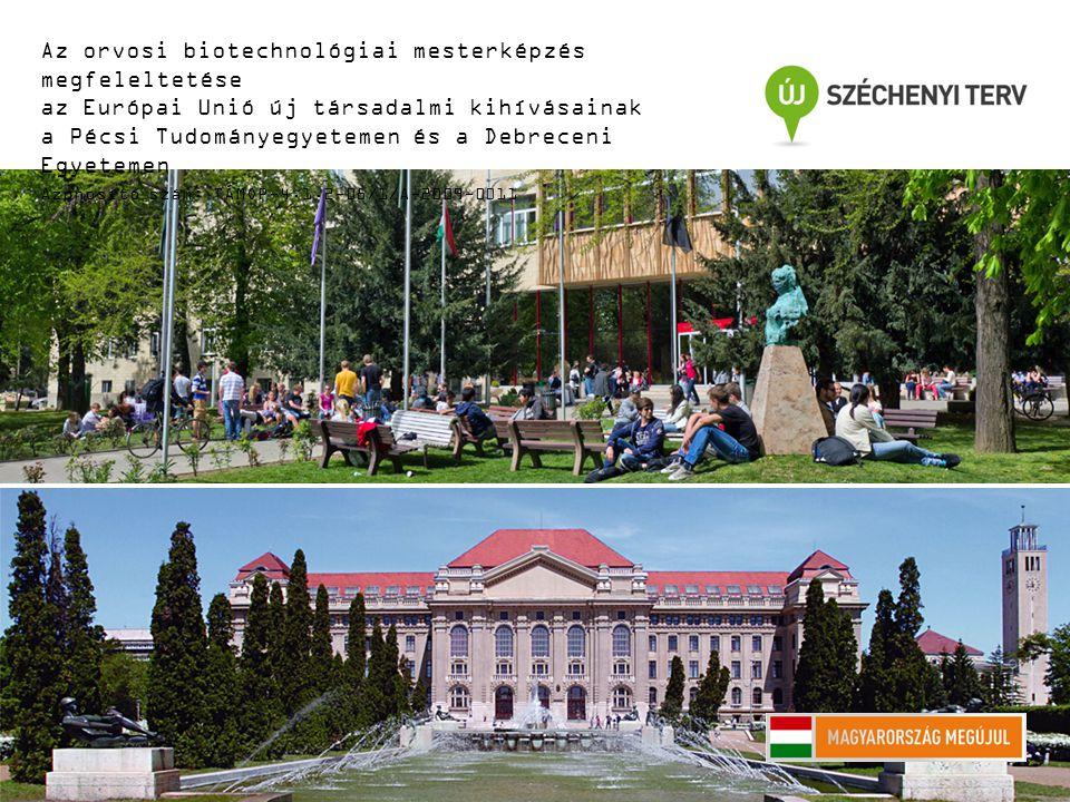 Az orvosi biotechnológiai mesterképzés megfeleltetése az Európai Unió új társadalmi kihívásainak a Pécsi Tudományegyetemen és a Debreceni Egyetemen Azonosító szám: TÁMOP-4.1.2-08/1/A-2009-0011 AZ IDŐS KOR NEUROLÓGIAI ELVÁLTOZÁSAI 2.