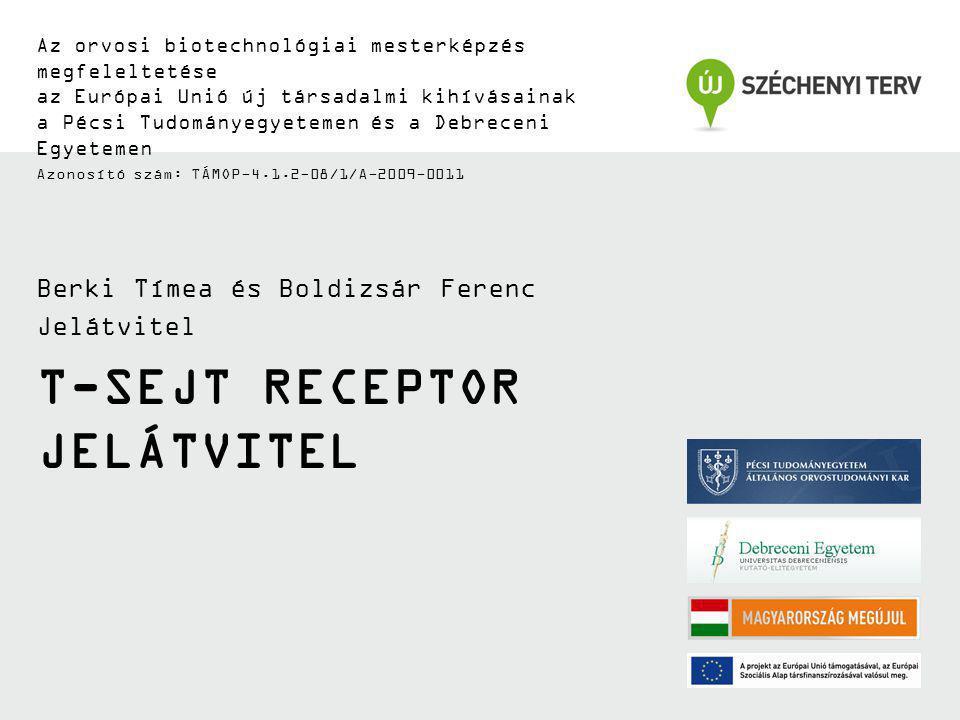 T-SEJT RECEPTOR JELÁTVITEL Az orvosi biotechnológiai mesterképzés megfeleltetése az Európai Unió új társadalmi kihívásainak a Pécsi Tudományegyetemen