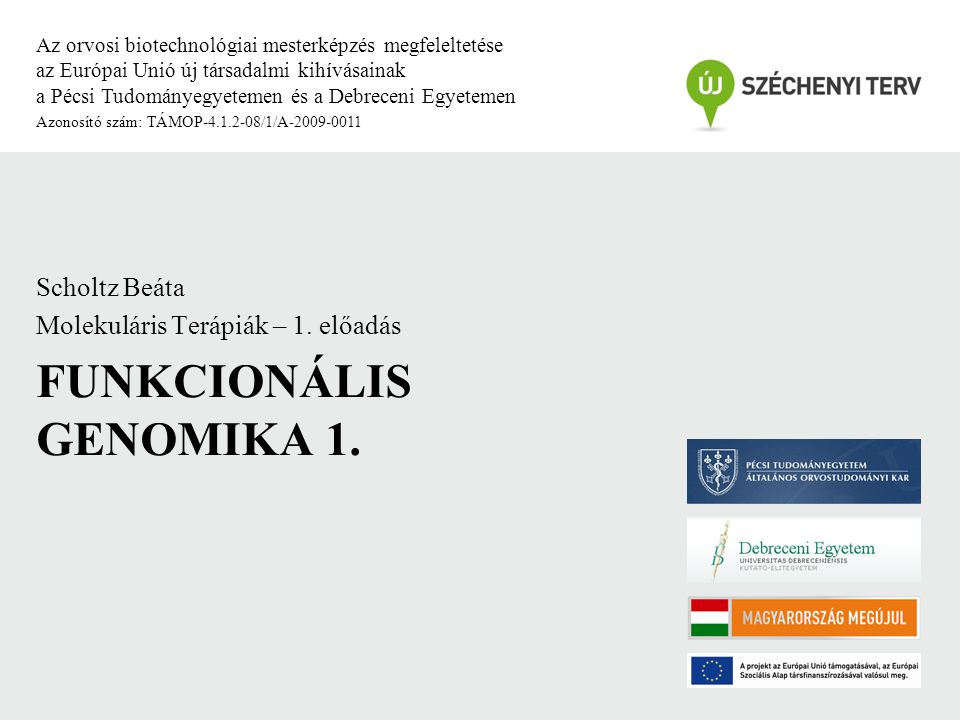33 MAQC Konzorcium (2006) Nature Biotechnology 24:1151-1161 TÁMOP-4.1.2-08/1/A-2009-011