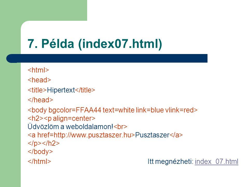 7. Példa (index07.html) Hipertext Üdvözlöm a weboldalamon.