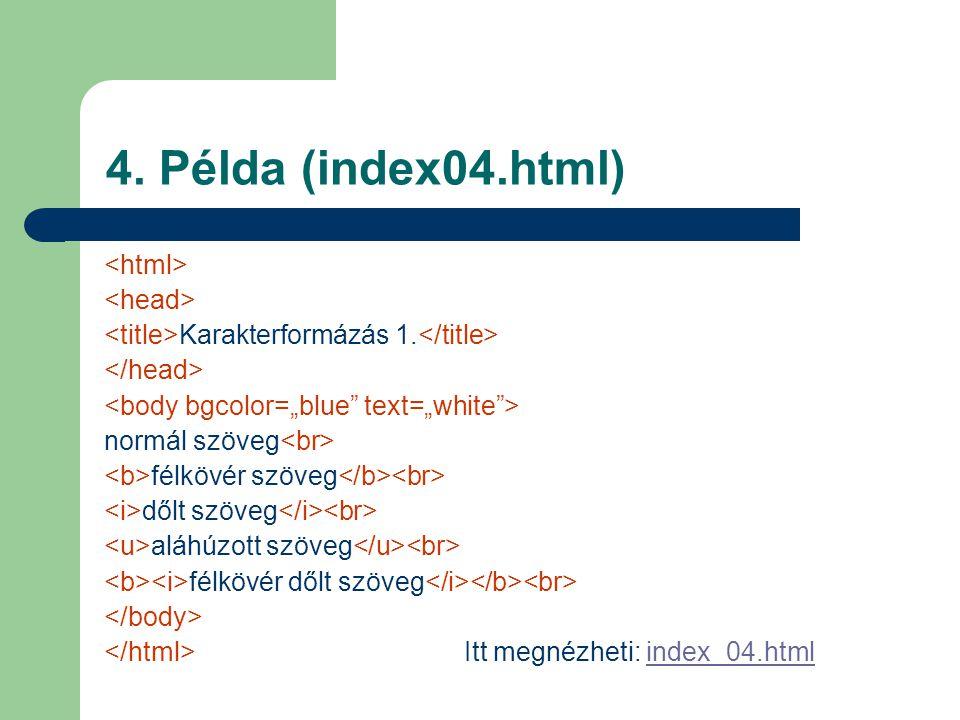 4. Példa (index04.html) Karakterformázás 1.