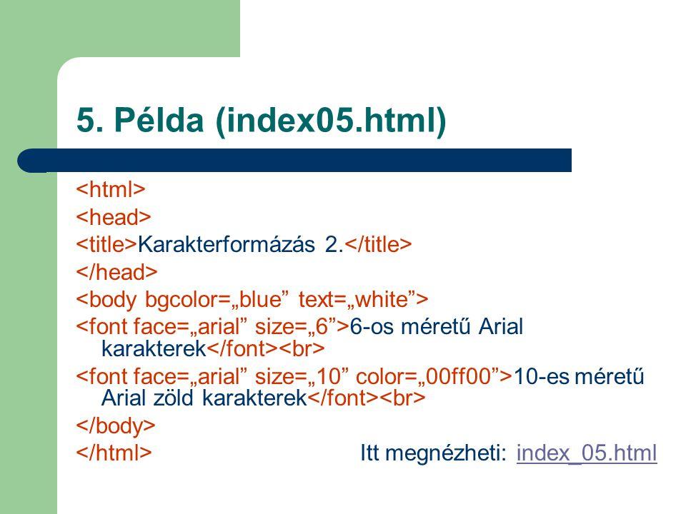 5. Példa (index05.html) Karakterformázás 2.