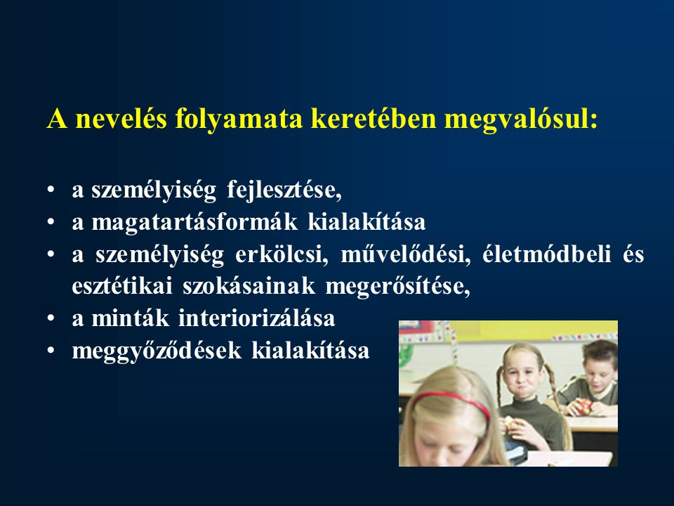 A nevelés módszerei Módszer szó  görög meta + hodosz szavak összetétele = valami felé vezető út.