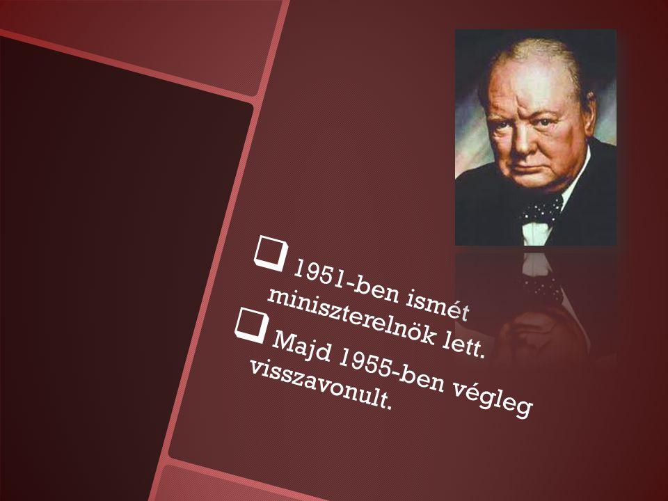   1951-ben ismét miniszterelnök lett.   Majd 1955-ben végleg visszavonult.