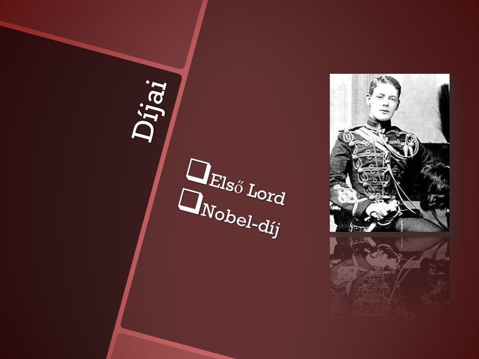 Díjai  Els ő Lord  Nobel-díj