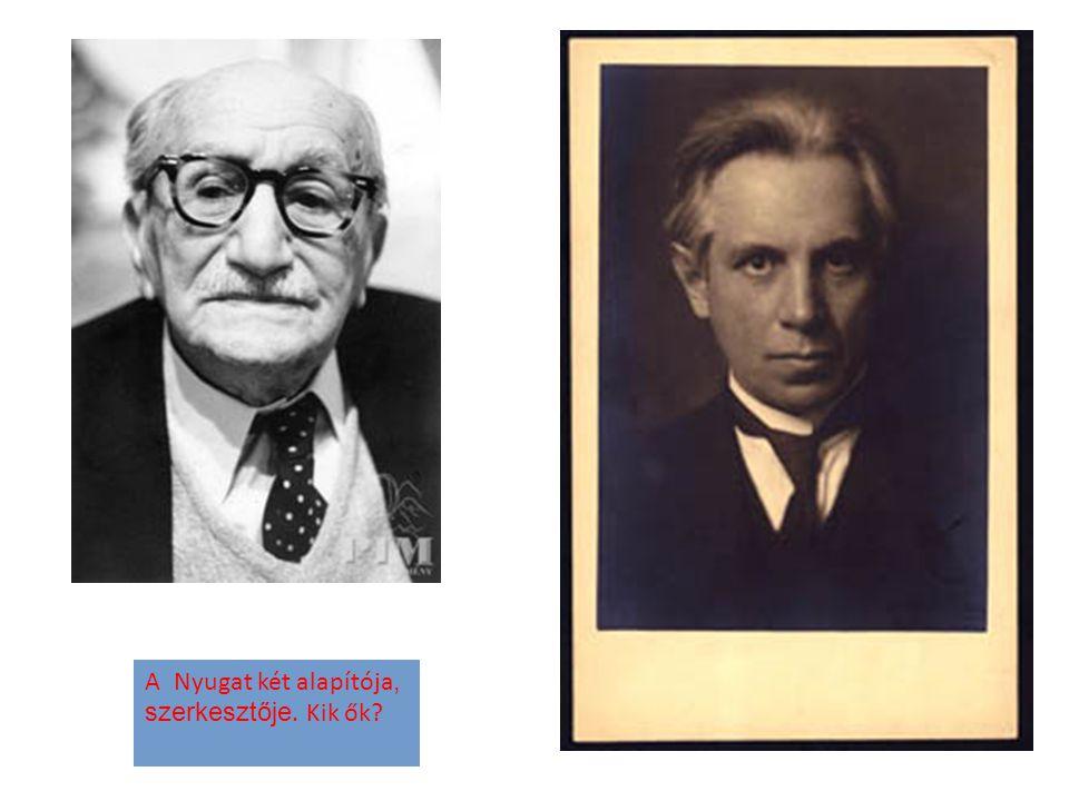 A Nyugat két alapítója, szerkesztője. Kik ők?
