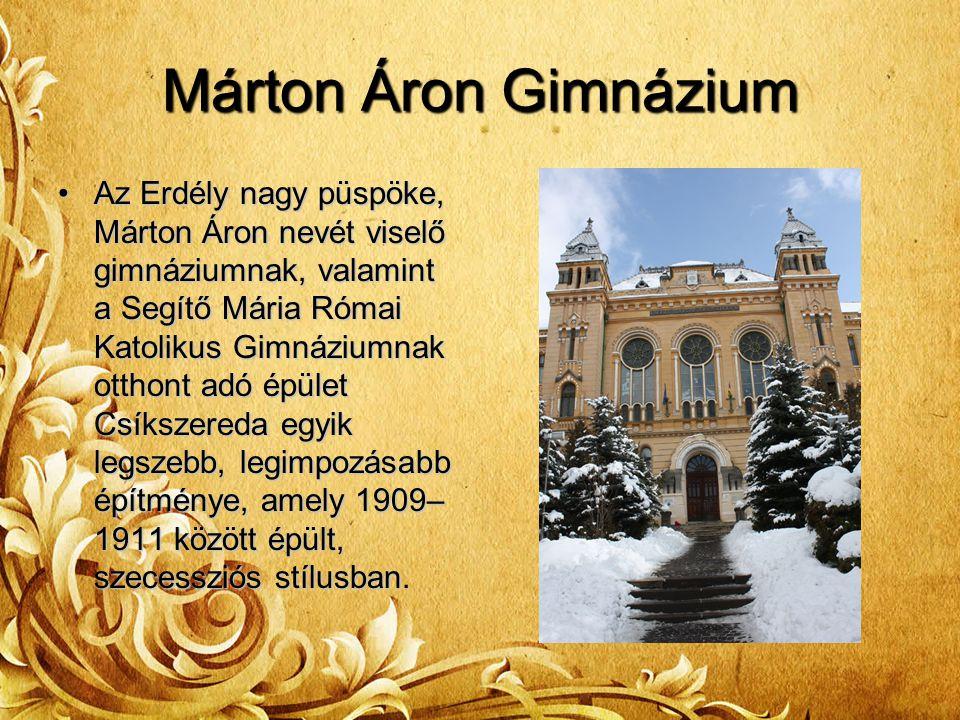 Márton Áron Gimnázium Az Erdély nagy püspöke, Márton Áron nevét viselő gimnáziumnak, valamint a Segítő Mária Római Katolikus Gimnáziumnak otthont adó