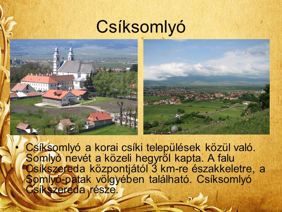Csíksomlyó Csíksomlyó a korai csíki települések közül való. Somlyó nevét a közeli hegyről kapta. A falu Csíkszereda központjától 3 km-re északkeletre,