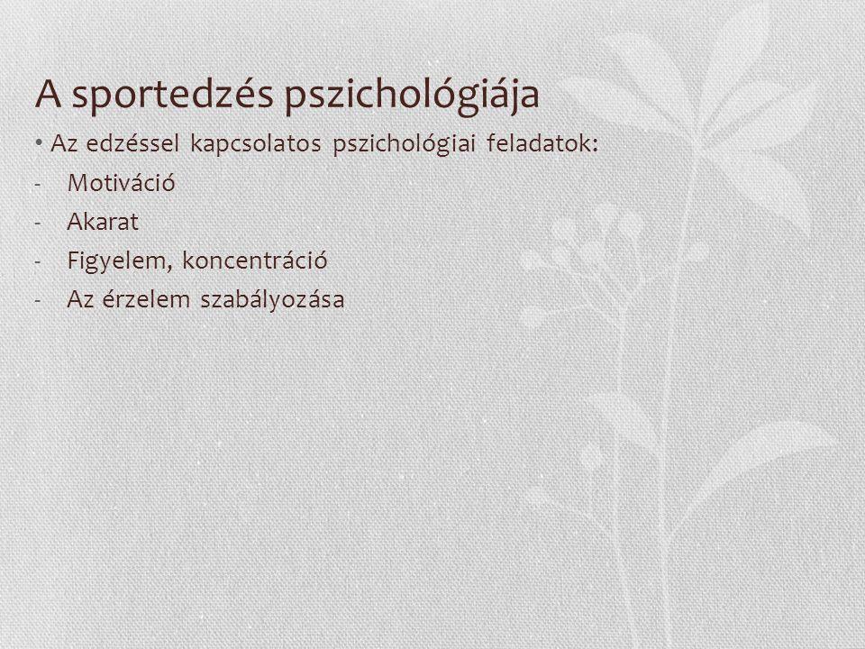A sportedzés pszichológiája - motiváció Humánspecifikus motivációk: pl.