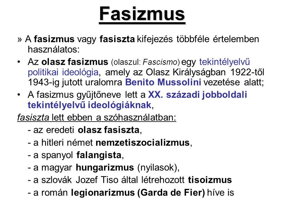Fasizmus » A fasizmus vagy fasiszta kifejezés többféle értelemben használatos: Az olasz fasizmus (olaszul: Fascismo) egy tekintélyelvű politikai ideol