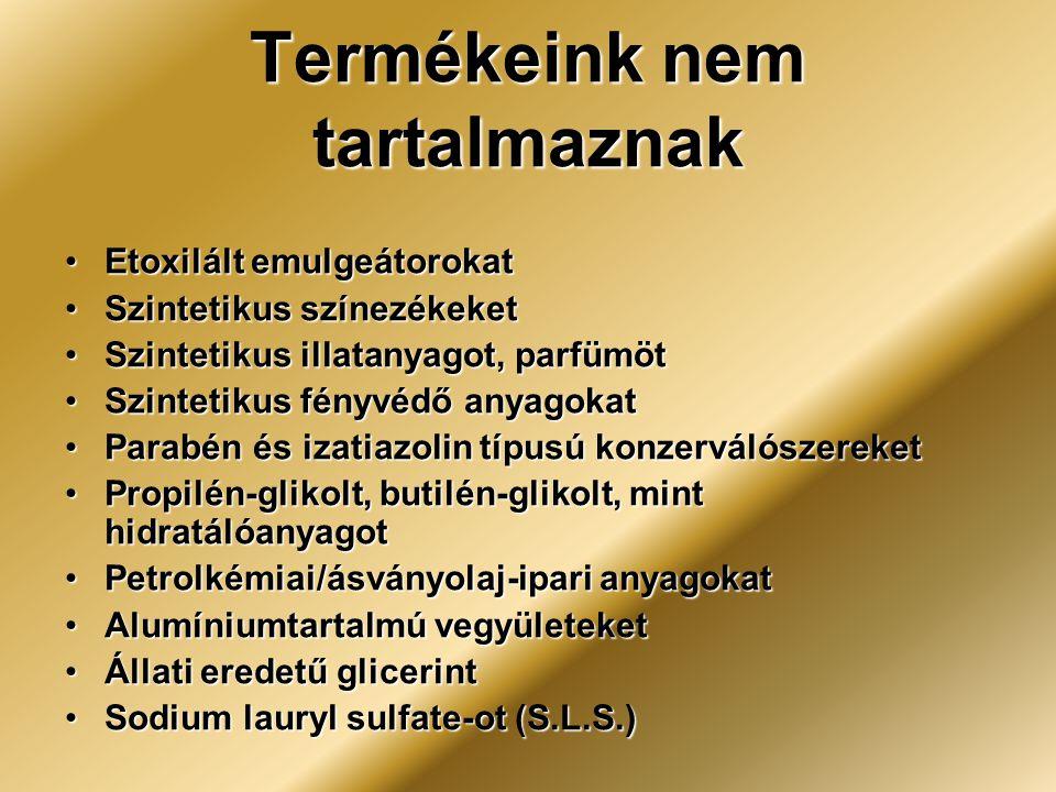 Termékeink nem tartalmaznak Etoxilált emulgeátorokatEtoxilált emulgeátorokat Szintetikus színezékeketSzintetikus színezékeket Szintetikus illatanyagot