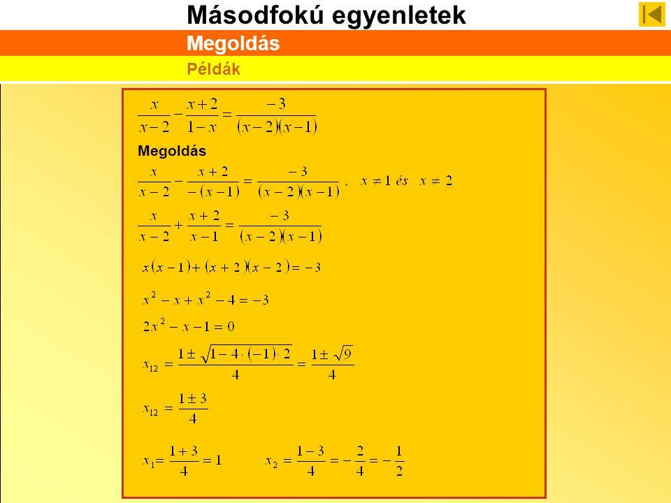 Másodfokú egyenletek Megoldás Példák Megoldás