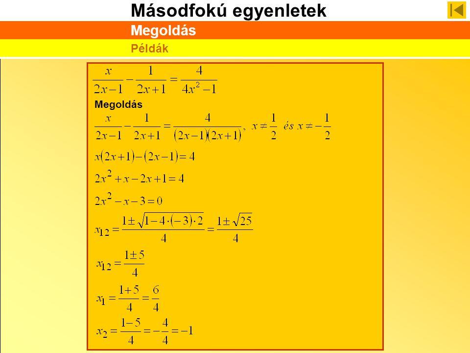 Másodfokú egyenletek Megoldás Példák