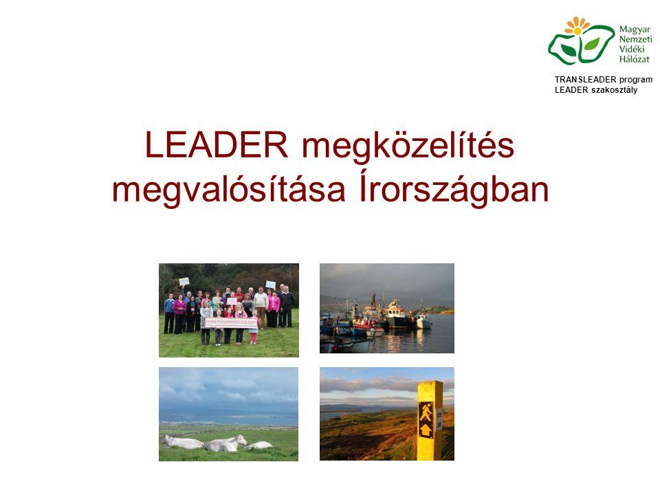 LEADER megközelítés megvalósítása Írországban TRANSLEADER program LEADER szakosztály