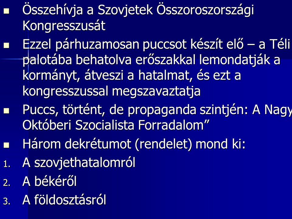 Összehívja a Szovjetek Összoroszországi Kongresszusát Összehívja a Szovjetek Összoroszországi Kongresszusát Ezzel párhuzamosan puccsot készít elő – a