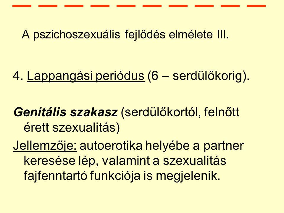 A pszichoszexuális fejlődés elmélete III.4. Lappangási periódus (6 – serdülőkorig).