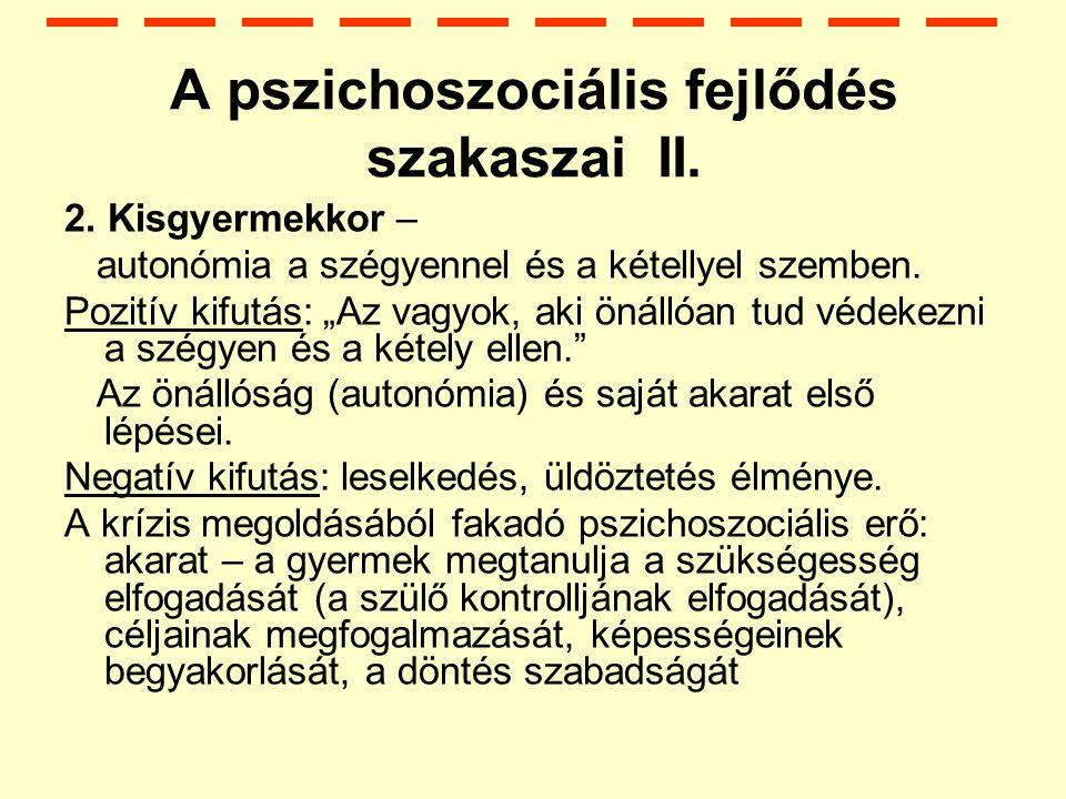 A pszichoszociális fejlődés szakaszai II.2.
