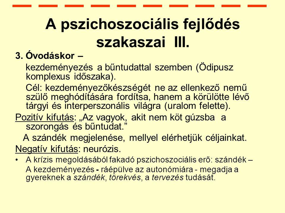 A pszichoszociális fejlődés szakaszai III.3.