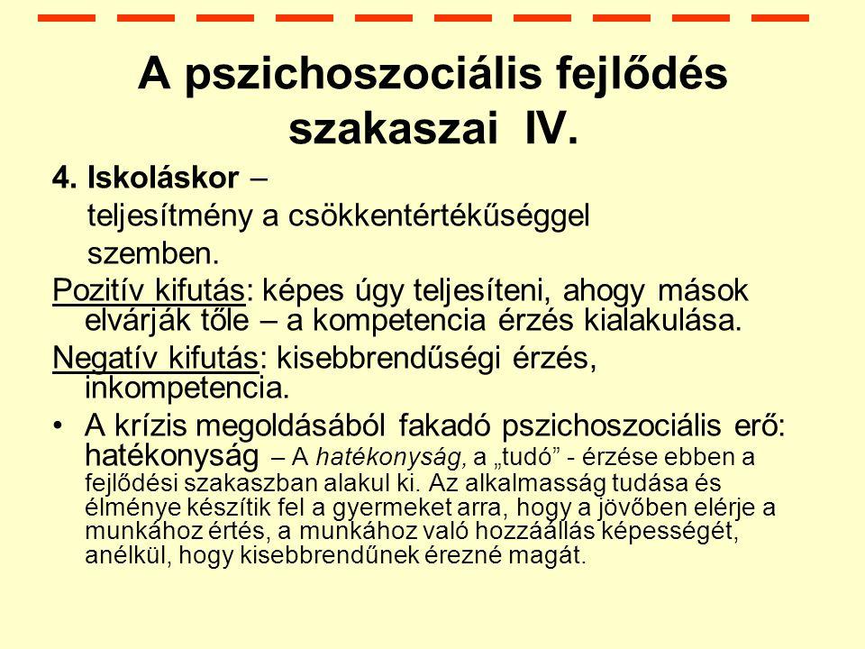 A pszichoszociális fejlődés szakaszai IV.4.