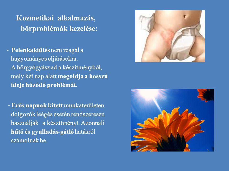 Kozmetikai alkalmazás, bőrproblémák kezelése: - Pelenkakiütés nem reagál a hagyományos eljárásokra. A bőrgyógyász ad a készítményből, mely két nap ala