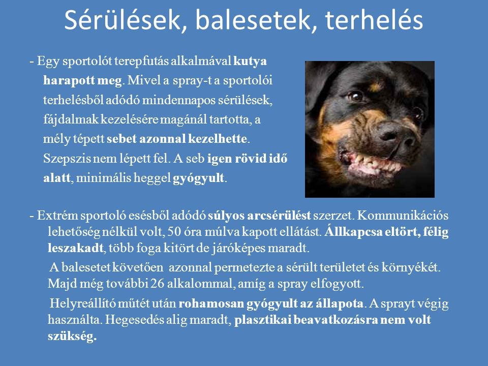 Sérülések, balesetek, terhelés - Egy sportolót terepfutás alkalmával kutya harapott meg. Mivel a spray-t a sportolói terhelésből adódó mindennapos sér