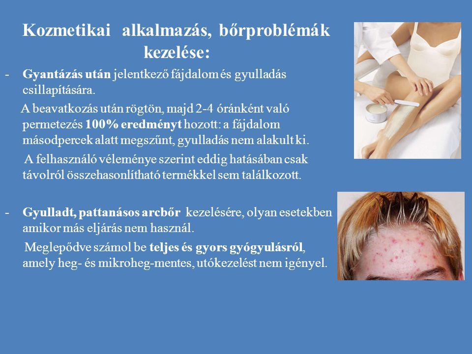 Kozmetikai alkalmazás, bőrproblémák kezelése: -Gyantázás után jelentkező fájdalom és gyulladás csillapítására. A beavatkozás után rögtön, majd 2-4 órá