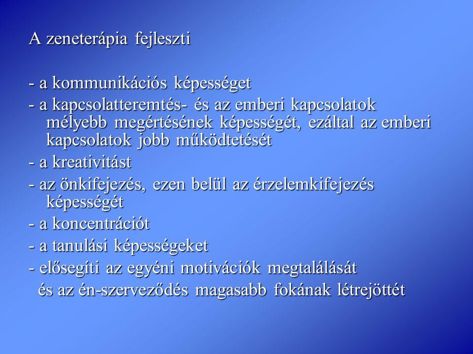 A zeneterápia fejleszti - a kommunikációs képességet - a kapcsolatteremtés- és az emberi kapcsolatok mélyebb megértésének képességét, ezáltal az ember