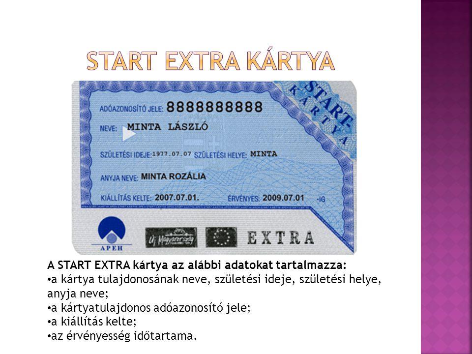 A START EXTRA kártya az alábbi adatokat tartalmazza: a kártya tulajdonosának neve, születési ideje, születési helye, anyja neve; a kártyatulajdonos adóazonosító jele; a kiállítás kelte; az érvényesség időtartama.
