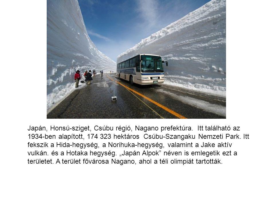 Japán, Honsú-sziget, Csúbu régió, Nagano prefektúra. Itt található az 1934-ben alapított, 174 323 hektáros Csúbu-Szangaku Nemzeti Park. Itt fekszik a
