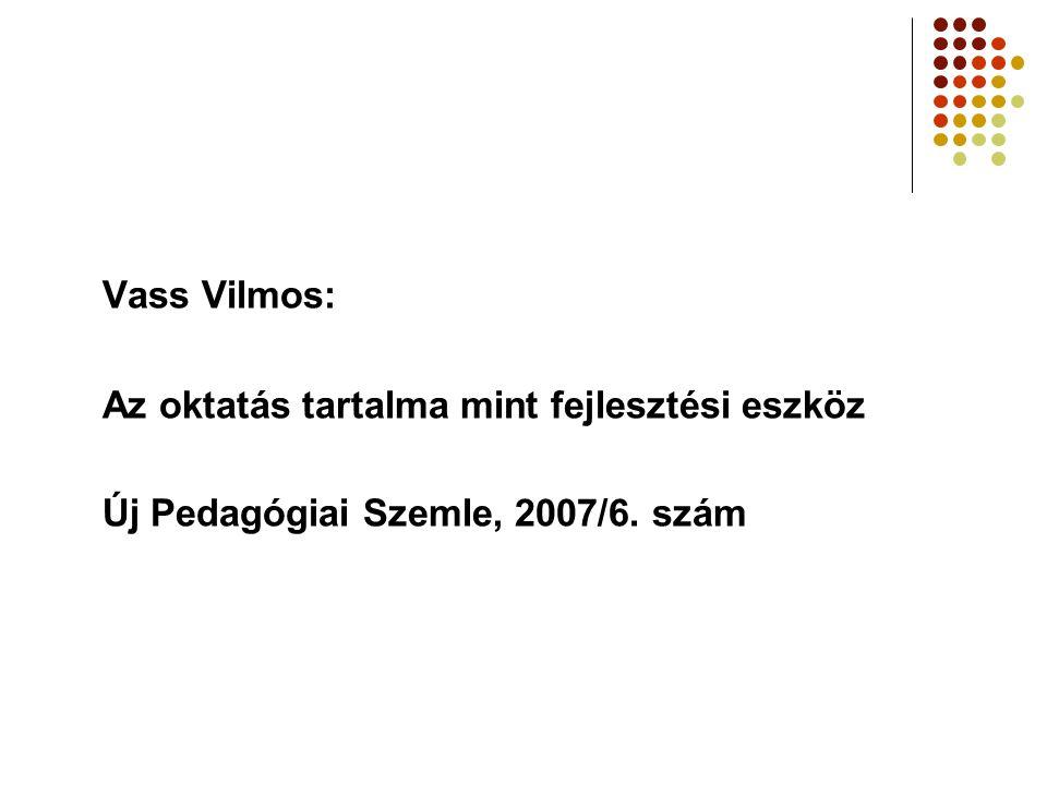 Vass Vilmos: Az oktatás tartalma mint fejlesztési eszköz Új Pedagógiai Szemle, 2007/6. szám