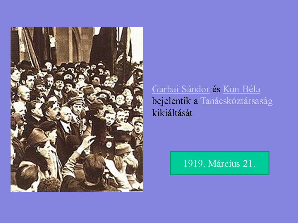 Garbai SándorGarbai Sándor és Kun Béla bejelentik a Tanácsköztársaság kikiáltásátKun BélaTanácsköztársaság 1919. Március 21.