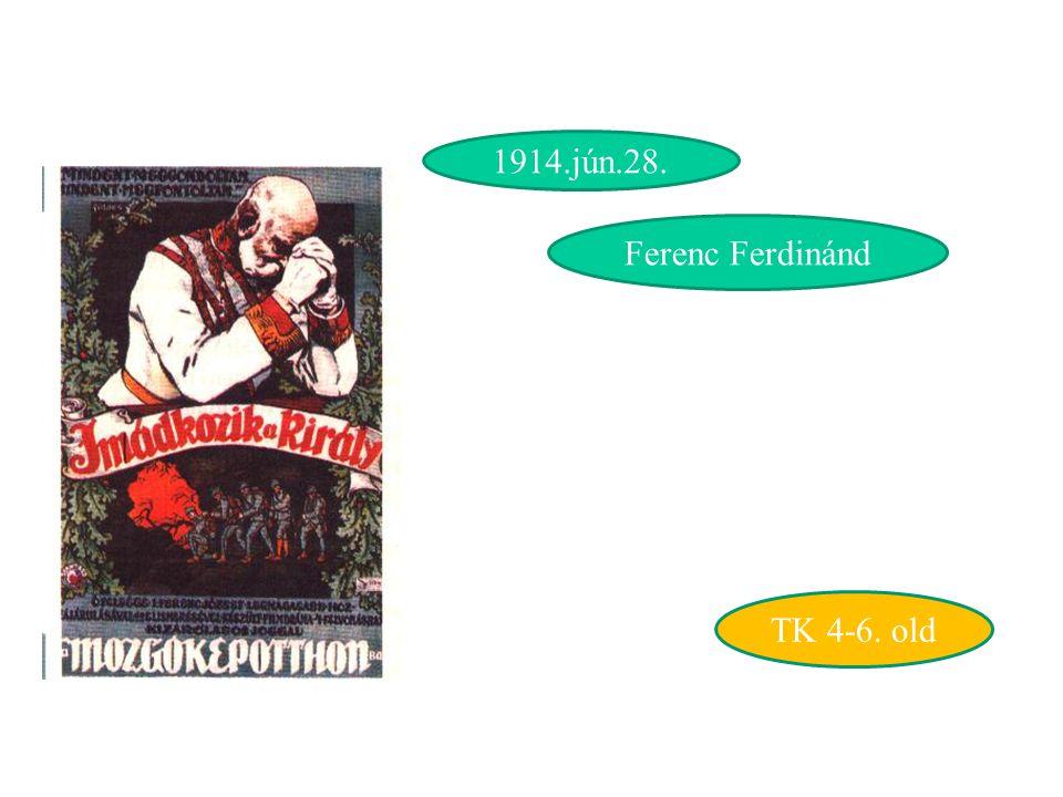 1914.jún.28. Ferenc Ferdinánd TK 4-6. old