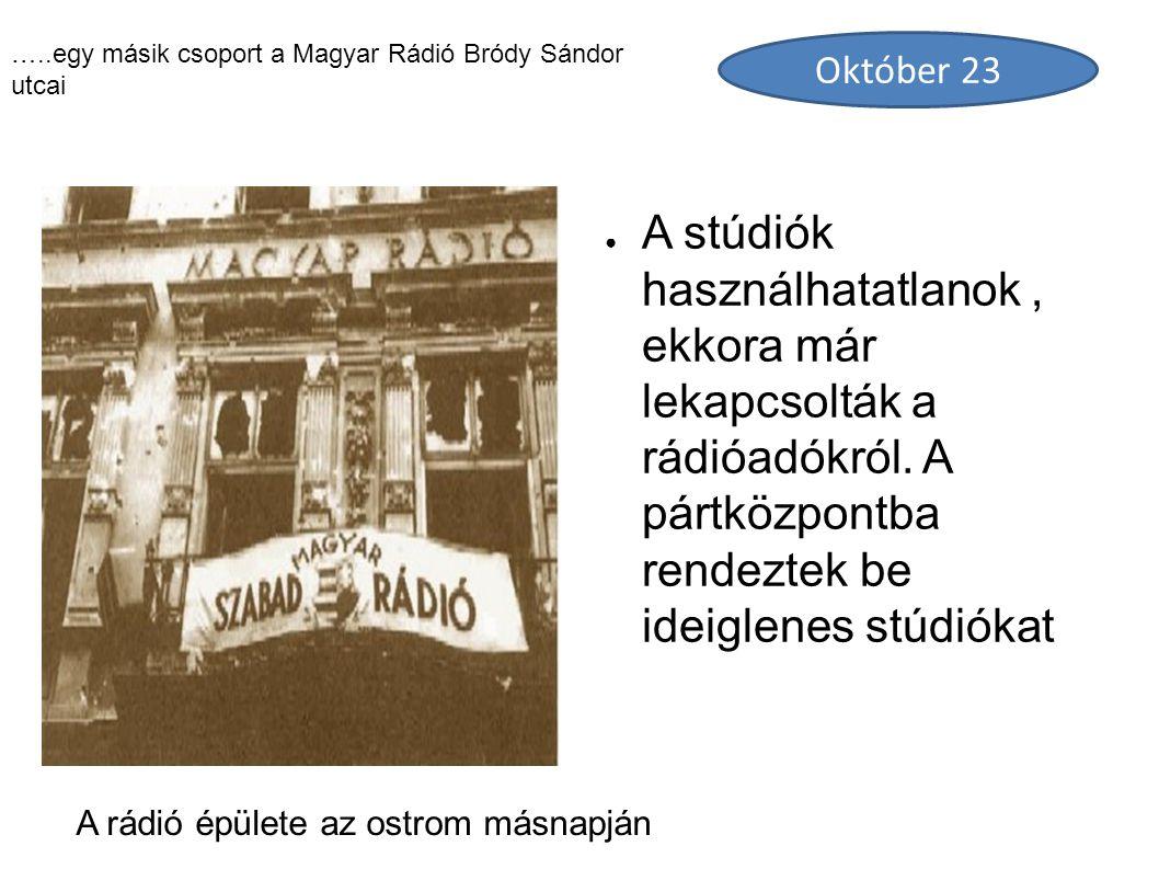 A rádió épülete az ostrom másnapján ● A stúdiók használhatatlanok, ekkora már lekapcsolták a rádióadókról. A pártközpontba rendeztek be ideiglenes stú